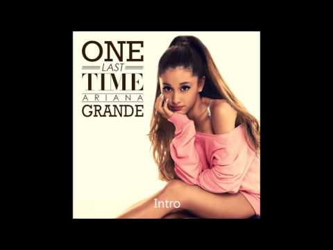 Ariana Grande - One Last Time / Skye Steves - Takes all Night