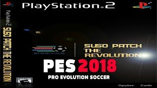 PES 2018 (PS2) Netherlands Patch (Suso Patch) Download ISO and Rewiev