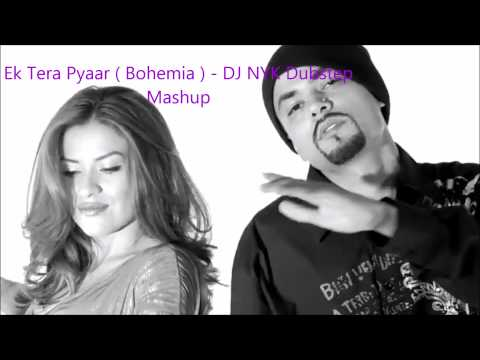 Ek Tera Pyaar ( Bohemia ) - Dj Nyk Dubstep Mashup video