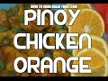 Pinoy Orange Chicken Recipe - Filipino cooking Video