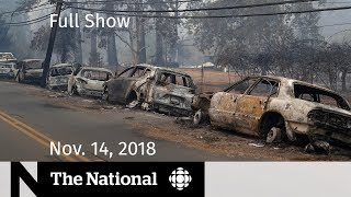 The National for Wednesday, November 14, 2018 ? California Wildfire Victims, Toronto Gun Violence