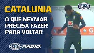 DESCULPAS AO BARCELONA? Jornalista espanhol diz o que Neymar precisa fazer para voltar à Catalunia
