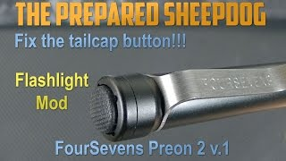 Foursevens - Modify and create the PERFECT Preon 2 - Fix Tailcap