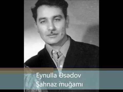 Eynulla Əsədov-Şahnaz Muğamı (eynulla Esedov, Eynulla Asadov-shahnaz) .wmv video