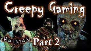 Creepy Gaming - BATMAN Arkham Knight EASTER EGGS! (Part 2)