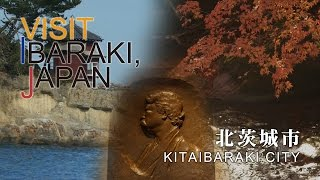 北茨城-KITAIBARAKI- VISIT IBARAKI,JAPAN