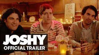 Joshy (Adam Pally, Thomas Middleditch, Nick Kroll, Jenny Slate, Brett Gelman) – Official Trailer