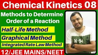 Chemical Kinetics 08 : How to Determine Order of Reaction? Half Life Method & other methods JEE/NEET