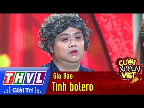 THVL | Cười xuyên Việt - Phiên bản nghệ sĩ 2016 | Tập 9 [2]: Tình bolero - Gia Bảo | THVL