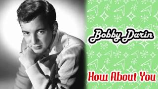 Watch Bobby Darin How About You video