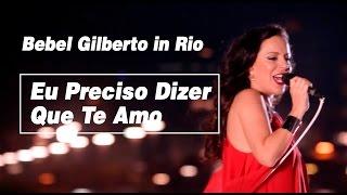 Bebel Gilberto 34 Eu Preciso Dizer Que Te Amo 34 Ao Vivo Bebel Gilberto In Rio