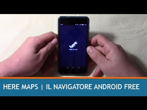 HERE MAPS   NAVIGATORE FREE PER ANDROID