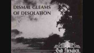 Watch God Forsaken Dismal Gleams Of Desolation video