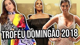 OS PIORES LOOKS DO TROFÉU DOMINGÃO 2018 | Diva Depressão