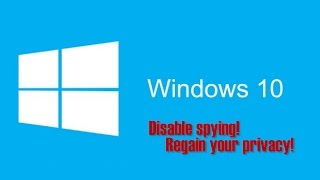 How to stop Windows 10 Spying (Disable Telemetry, Cortana, Regain Privacy!)