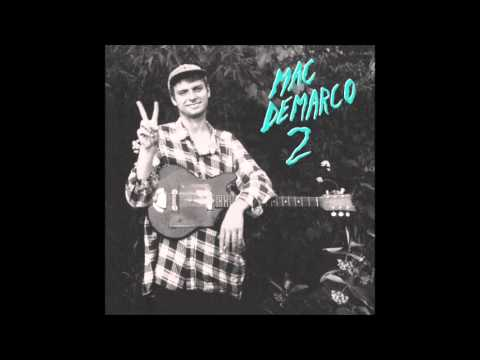 Mac Demarco - Cooking Up Something Good