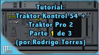 Pt1 - Tutorial Traktor Kontrol S4 + Traktor Pro 2 by Rodrigo Torres