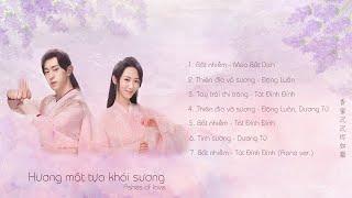 [Playlist] OST Ashes of Love/香蜜沉沉烬如霜 (Hương mật tựa khói sương)