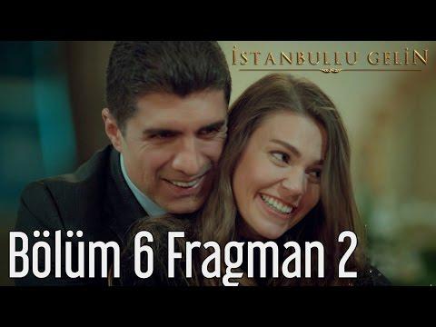 İstanbullu Gelin 6. Bölüm 2. Fragman