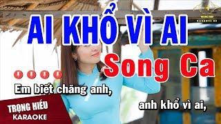 Karaoke Ai Khổ Vì Ai Song Ca Nhạc Sống | Trọng Hiếu