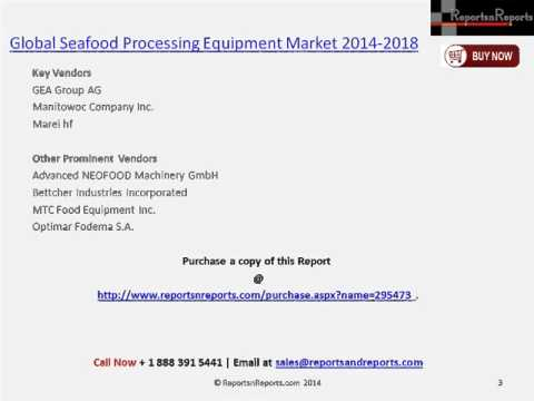 Seafood Processing Equipment Market Trends & Growth to 2018