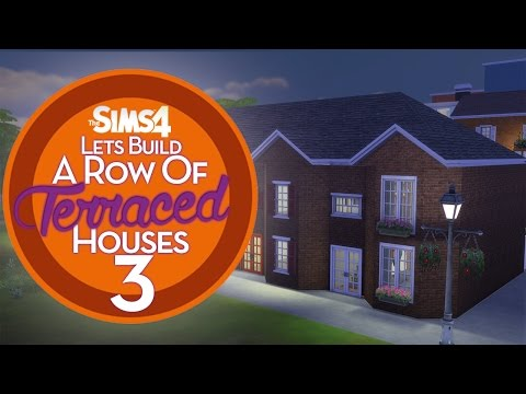 The Sims 4 - Let's Build a Row of Terraced Houses - Part 3 ♡