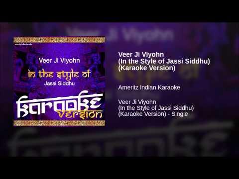 Veer Ji Viyohn (in The Style Of Jassi Siddhu) (karaoke Version) video