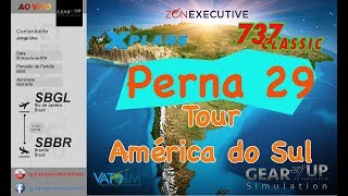 AO VIVO X-Plane IXEG B733 - SBGL - SBBR -  Perna 29 Tour América do Sul ZEA - Voo Completo