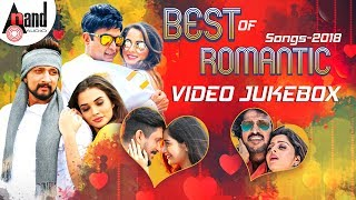 Super Hit Romantic Video Songs 2018   Selected Video Songs From Kannada Movies   2018 Latest Songs