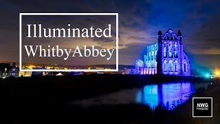Illuminated Whitby Abbey - Landscape Photography - Vlog#45