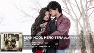 Main hoon hero tera (Sad version)-Armaan fullaudio