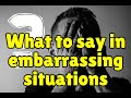 English Phrases for Embarrassing Situations