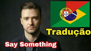 Download Lagu SAY SOMETHING - Justin Timberlake Ft Chris Stapleton Tradução em português Gratis STAFABAND
