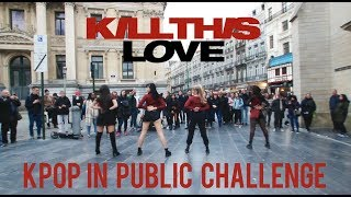 [KPOP IN PUBLIC CHALLENGE] BLACKPINK - 'Kill This Love' Dance cover by Move Nation from Belgium