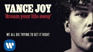 Vance Joy - We All Die Trying To Get It Right [Official Audio]
