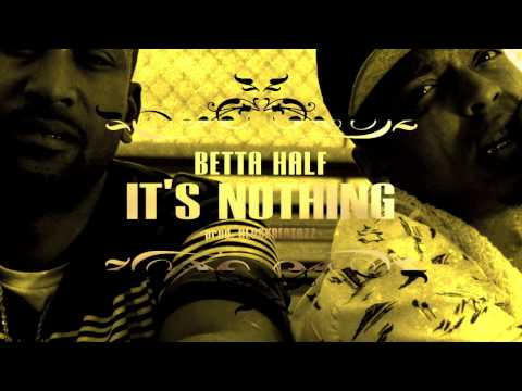 Betta Half - It's Nothing (Official Video)