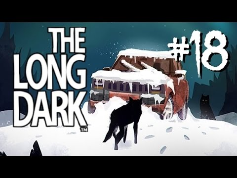 We Finally Made It! | The Long Dark - Part 18
