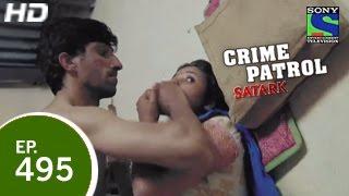Crime Patrol - क्राइम पेट्रोल सतर्क - Episode 495 - 17th April 2015