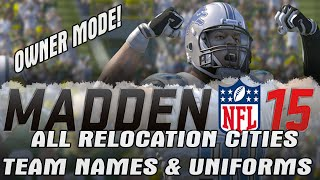 Madden 15 All Relocation Cities, Team Names and Uniforms Connected Franchise Owner Mode