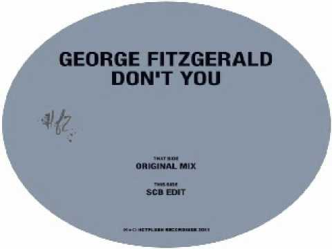 GEORGE FITZGERALD- Don't You (original mix) [Hotflush Recordings]