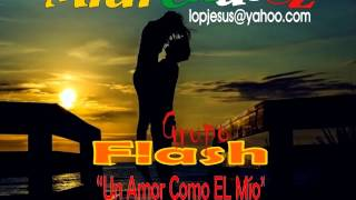 Un Amor Como el Mio  - Grupo Flash Demo