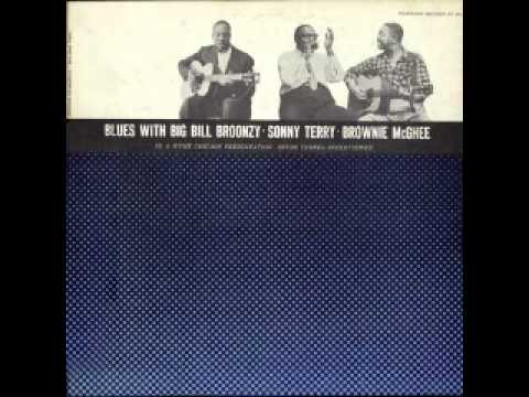 Blues With Big Bill Broonzy, Sonny Terry&Brownie Mcghee (part 13 of 13)
