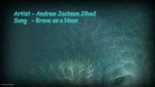 Watch Andrew Jackson Jihad Brave As A Noun video