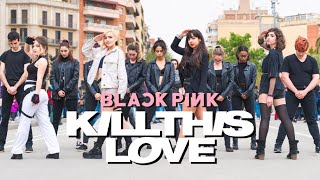 [K-POP IN PUBLIC] BLACKPINK (블랙핑크) - KILL THIS LOVE (킬 디스 러브) Dance Cover [ONE SHOT ver.]