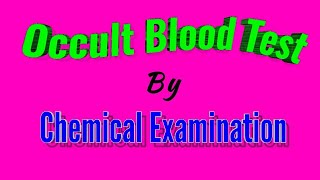 OBT, Occult blood test,OBT in Stool, Benzidine test, for Clinical pathology & MLT students