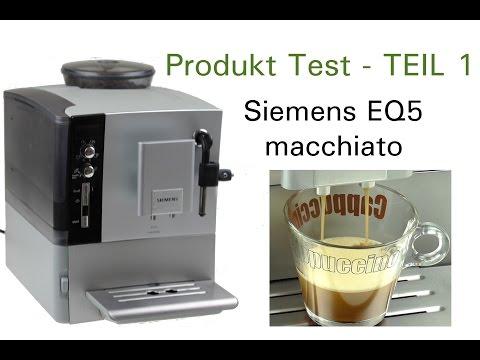 Produkt Test Siemens EQ5 macchiato Kaffeevollautomat   Kaffee Crema   #Teil 1