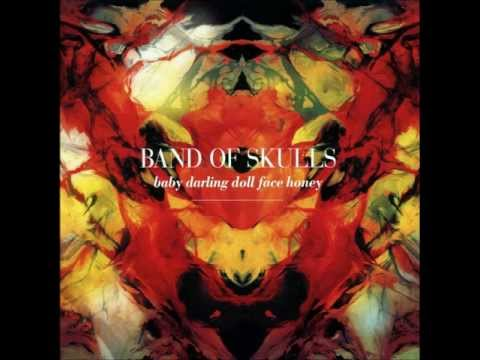 Band of Skulls - Baby Darling Doll Face Honey [Full Album]