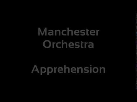 Manchester Orchestra - Apprehension