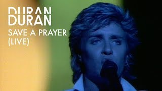 Duran Duran - Save A Prayer Live (Official Music Video