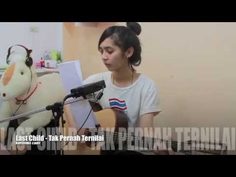 download lagu Tak Pernah Ternilai - Last Child Keesamu gratis